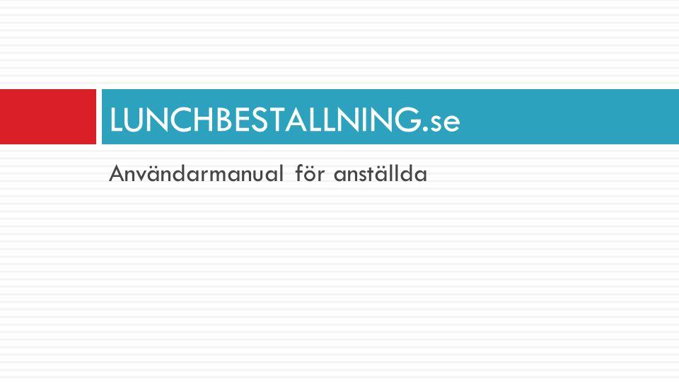 Användarmanual för anställda LUNCHBESTALLNING.se