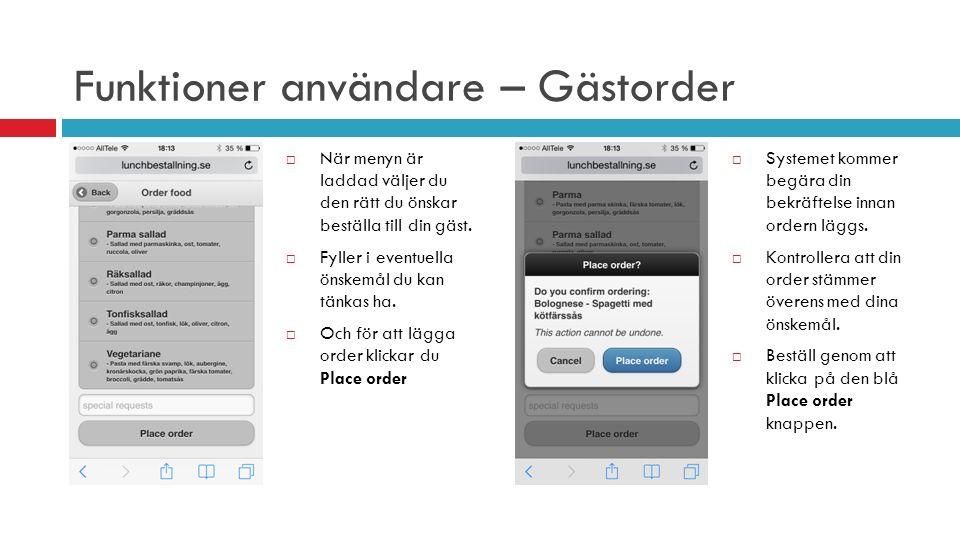 Funktioner användare – Gästorder  När menyn är laddad väljer du den rätt du önskar beställa till din gäst.