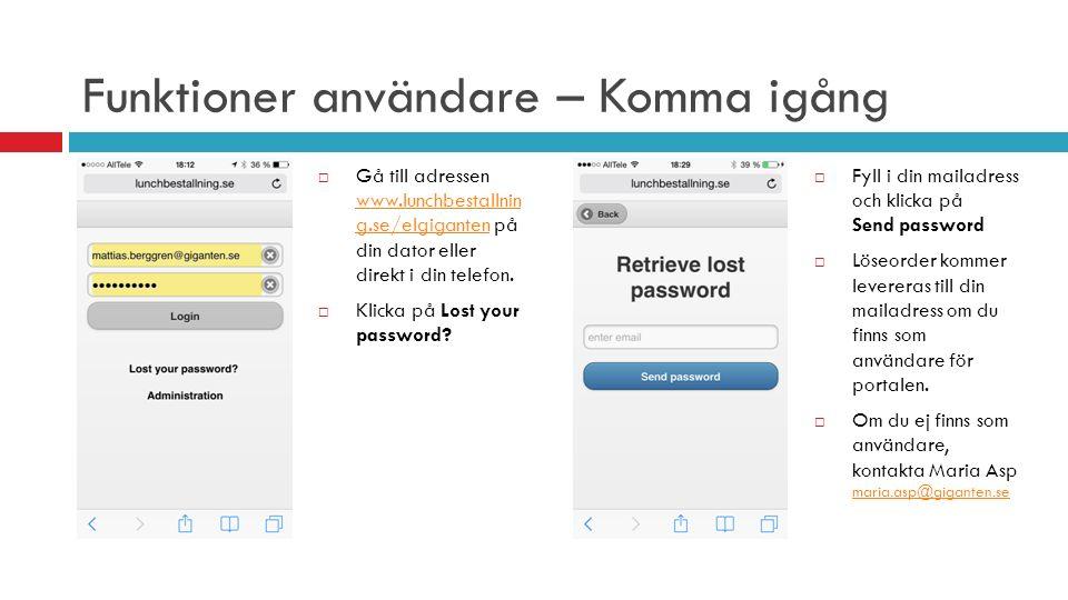 Funktioner användare – Komma igång  Gå till adressen www.lunchbestallnin g.se/elgiganten på din dator eller direkt i din telefon.