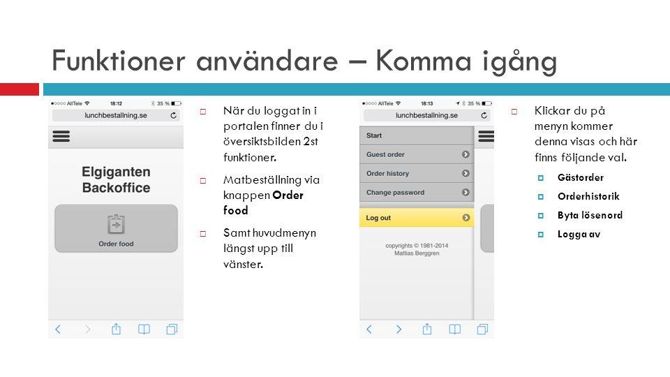 Funktioner användare – Komma igång  När du loggat in i portalen finner du i översiktsbilden 2st funktioner.