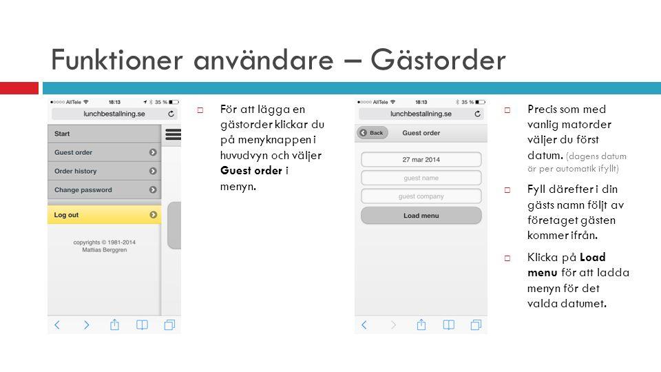 Funktioner användare – Gästorder  För att lägga en gästorder klickar du på menyknappen i huvudvyn och väljer Guest order i menyn.