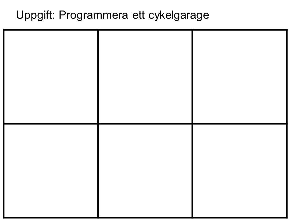 Uppgift: Programmera ett cykelgarage