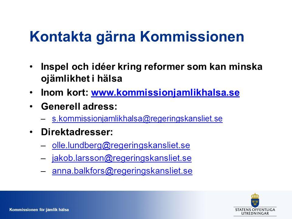 Kommissionen för jämlik hälsa Kontakta gärna Kommissionen Inspel och idéer kring reformer som kan minska ojämlikhet i hälsa Inom kort: www.kommissionj