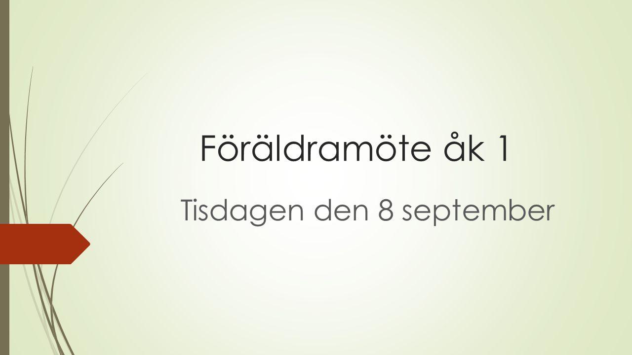 Föräldramöte åk 1 Tisdagen den 8 september