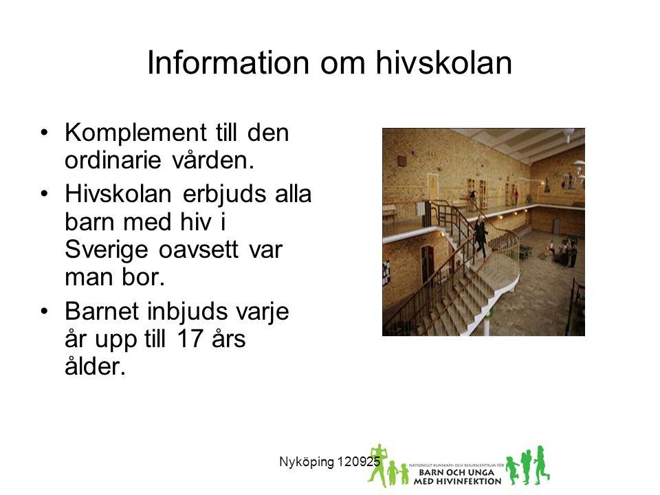 Information om hivskolan Komplement till den ordinarie vården.