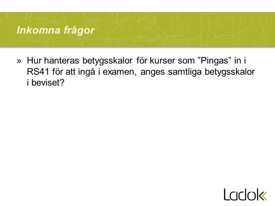 Inkomna frågor »Hur hanteras betygsskalor för kurser som Pingas in i RS41 för att ingå i examen, anges samtliga betygsskalor i beviset