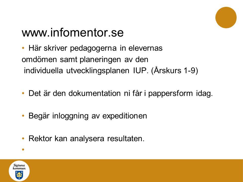 www.infomentor.se Här skriver pedagogerna in elevernas omdömen samt planeringen av den individuella utvecklingsplanen IUP.