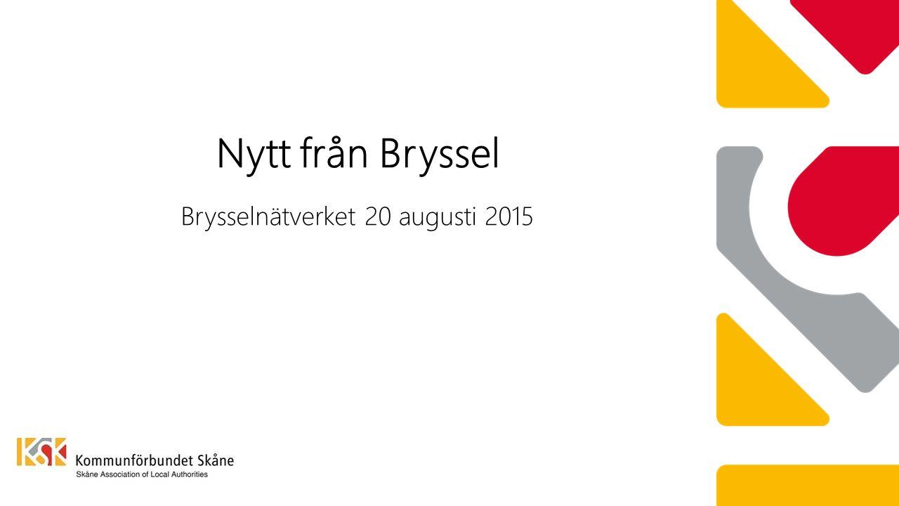 Brysselnätverket 20 augusti 2015 Nytt från Bryssel