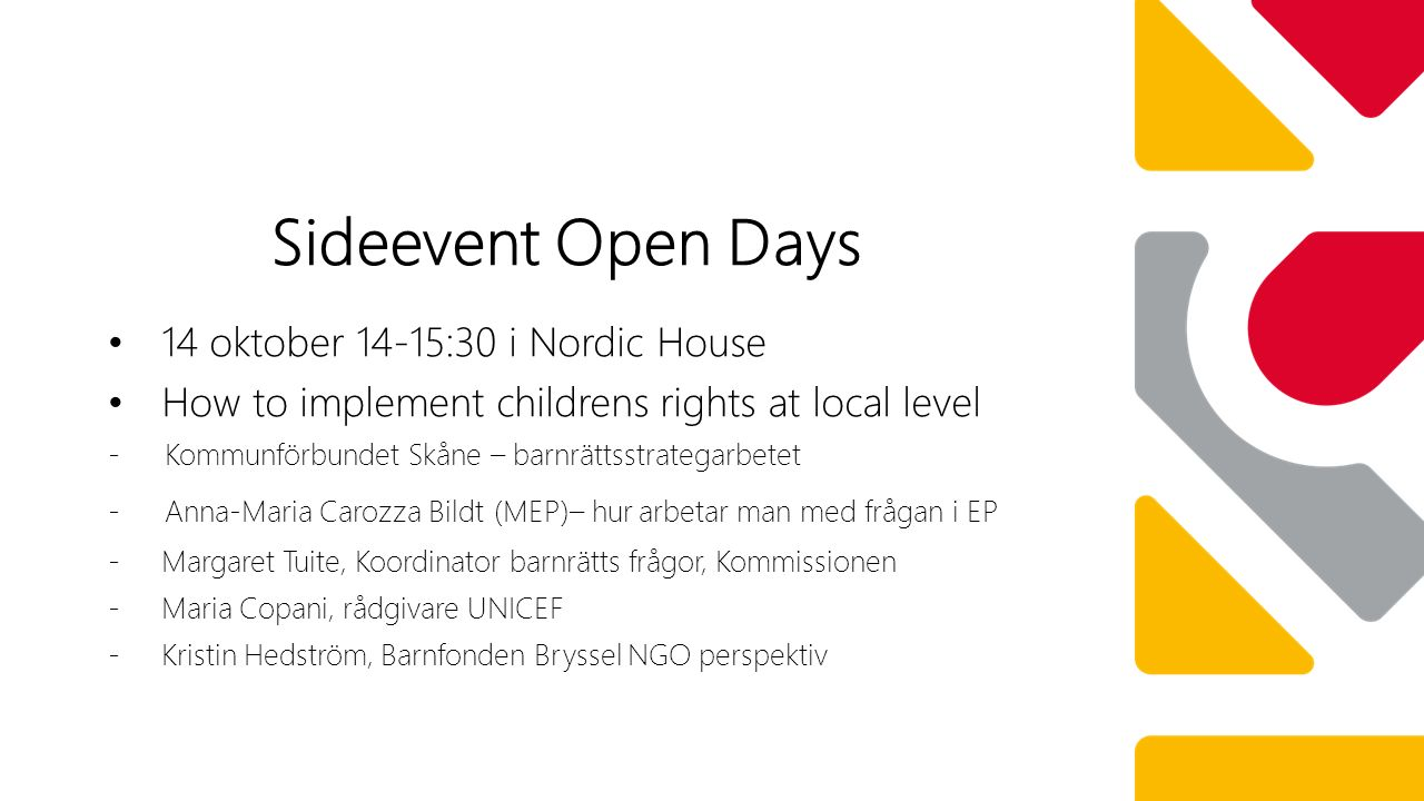 14 oktober 14-15:30 i Nordic House How to implement childrens rights at local level - Kommunförbundet Skåne – barnrättsstrategarbetet - Anna-Maria Car