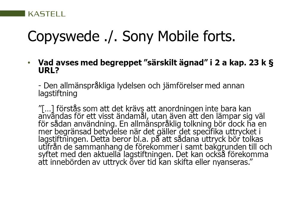 """Copyswede./. Sony Mobile forts. Vad avses med begreppet """"särskilt ägnad"""" i 2 a kap. 23 k § URL? - Den allmänspråkliga lydelsen och jämförelser med ann"""