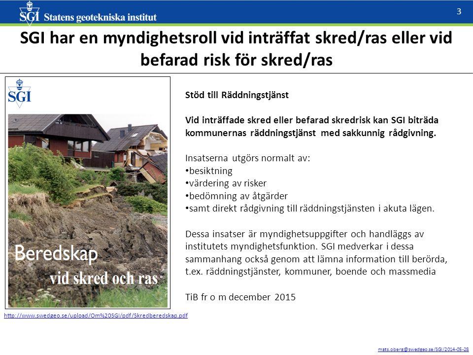 mats.oberg@swedgeo.se/SGI/2014-05-28 4 VAKA – Nationell vattenkatastrofgrupp VAKA ger stöd till kommuner och regioner som drabbats eller kan komma att drabbas av problem med dricksvattenförsörjningen.