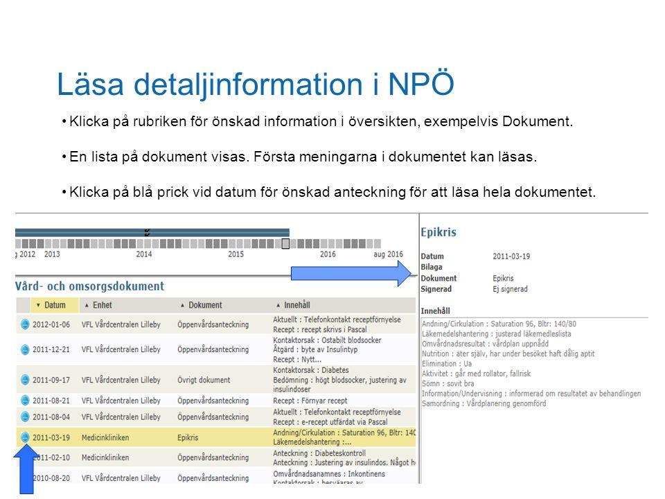 DIVISION Landstingsdirektörens stab Läsa detaljinformation i NPÖ Klicka på rubriken för önskad information i översikten, exempelvis Dokument. En lista