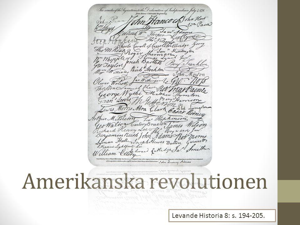 Amerikanska revolutionen Levande Historia 8: s. 194-205.