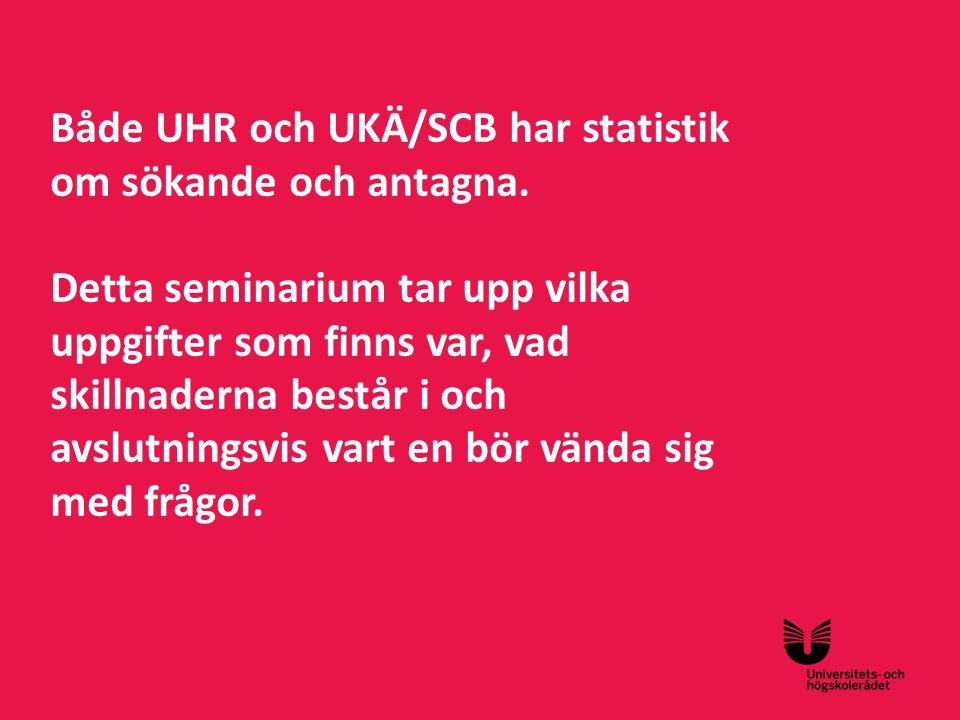 Sv Både UHR och UKÄ/SCB har statistik om sökande och antagna. Detta seminarium tar upp vilka uppgifter som finns var, vad skillnaderna består i och av