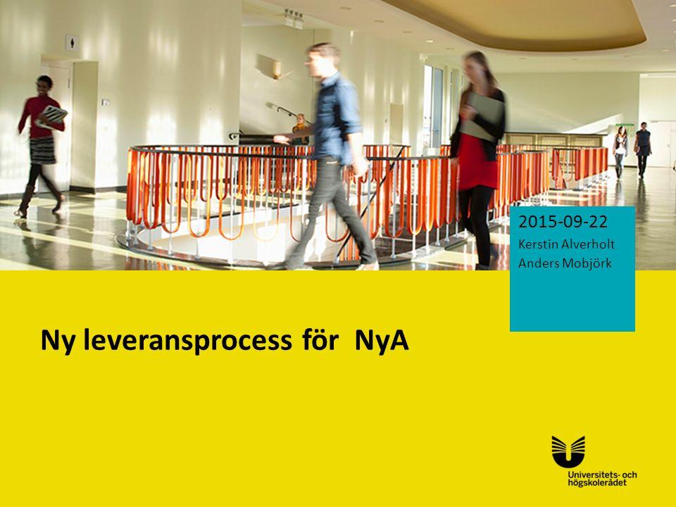Sv Ny leveransprocess för NyA 2015-09-22 Kerstin Alverholt Anders Mobjörk
