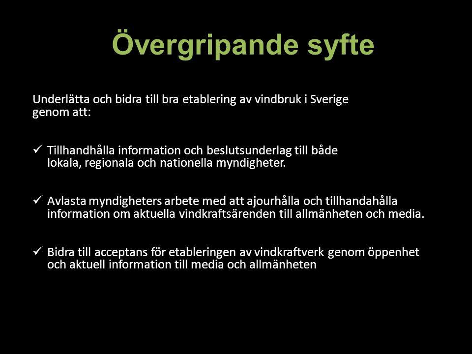 Övergripande syfte Underlätta och bidra till bra etablering av vindbruk i Sverige genom att: Tillhandhålla information och beslutsunderlag till både lokala, regionala och nationella myndigheter.