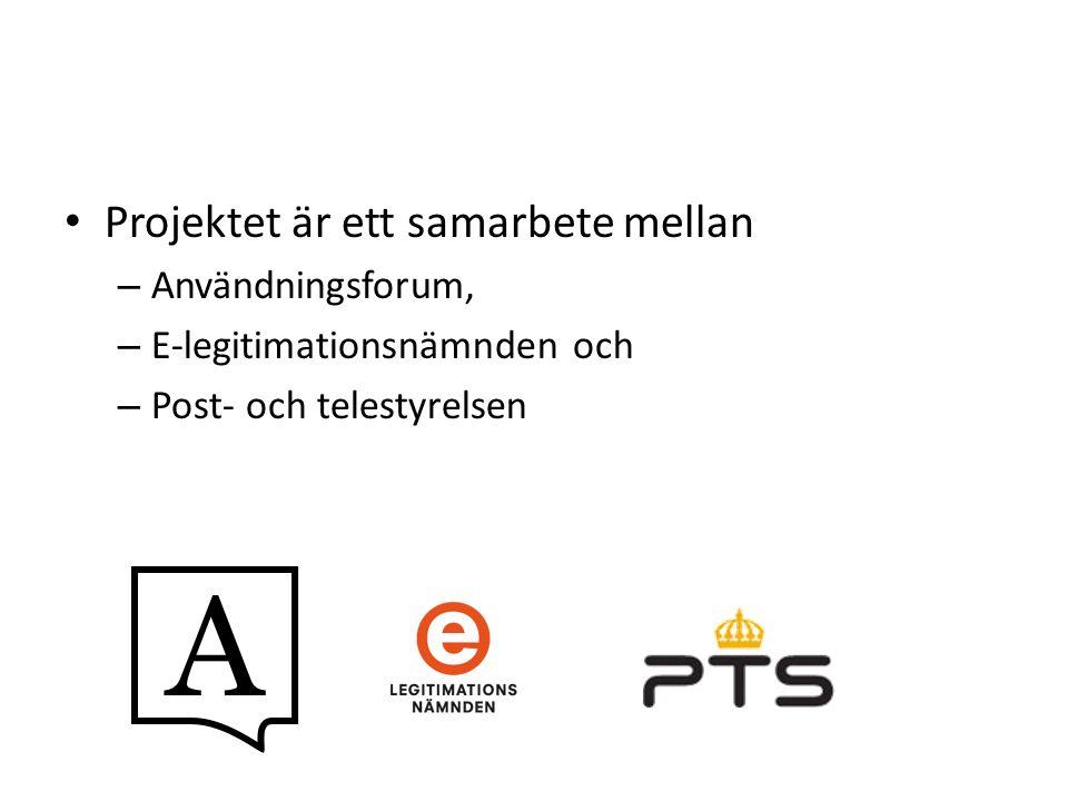 Projektet är ett samarbete mellan – Användningsforum, – E-legitimationsnämnden och – Post- och telestyrelsen