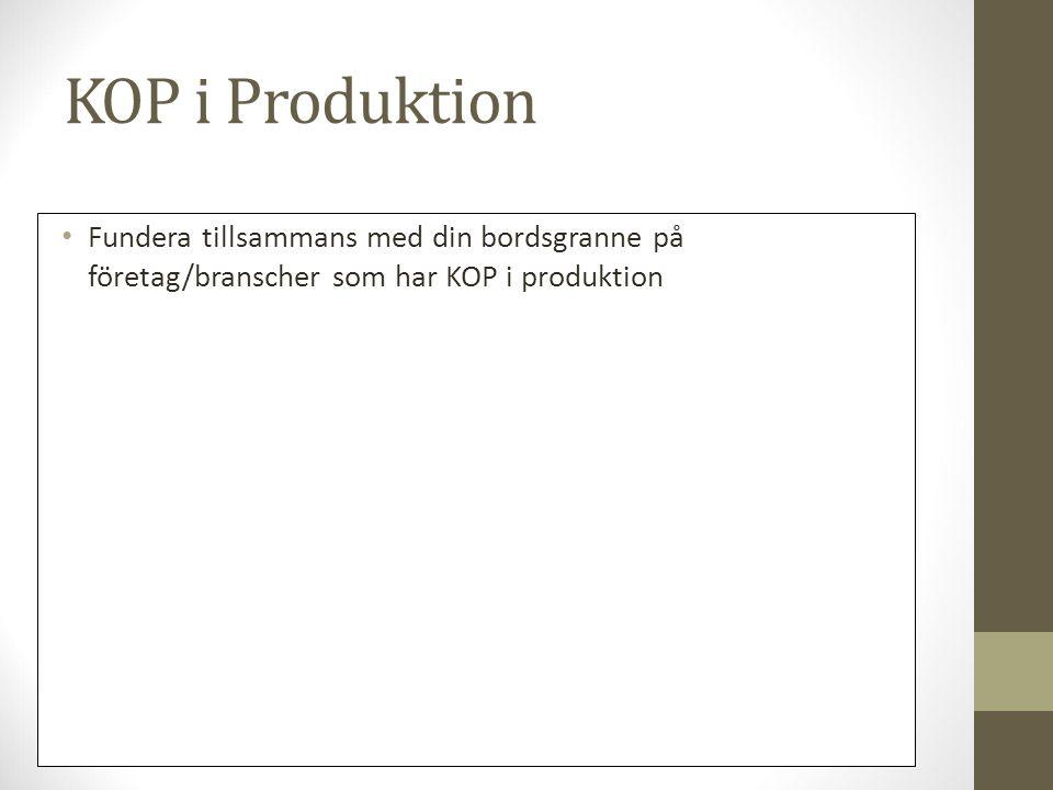 KOP i Produktion Fundera tillsammans med din bordsgranne på företag/branscher som har KOP i produktion