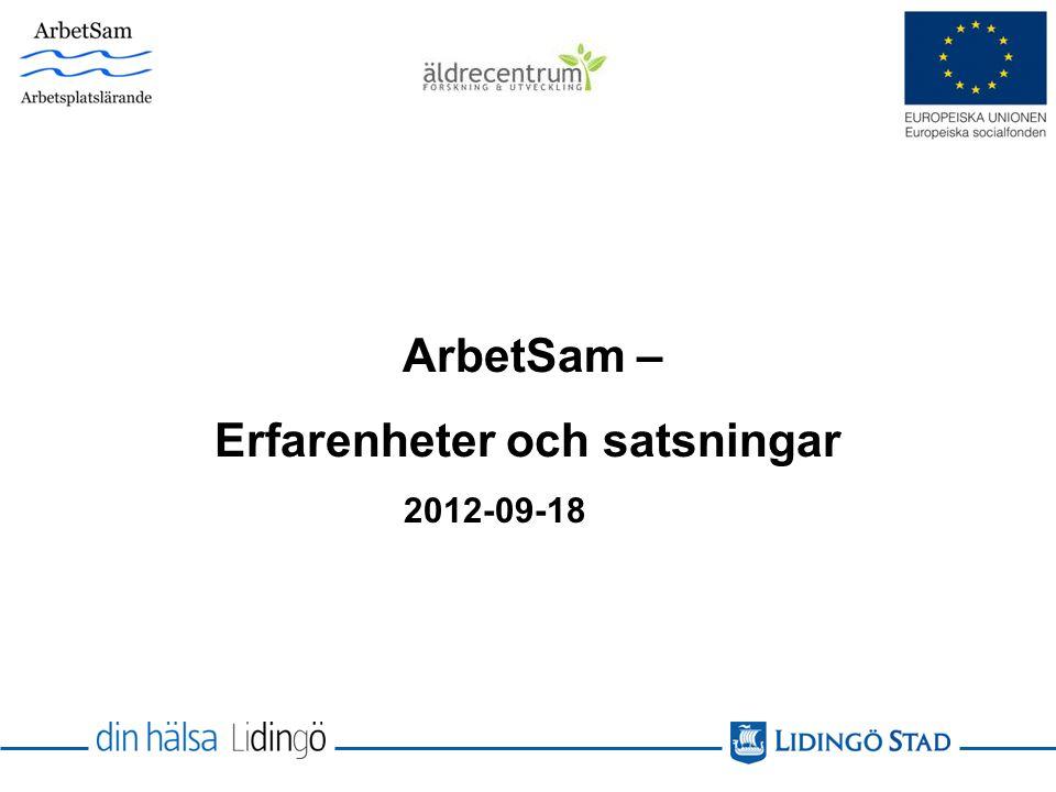 ArbetSam – Erfarenheter och satsningar 2012-09-18