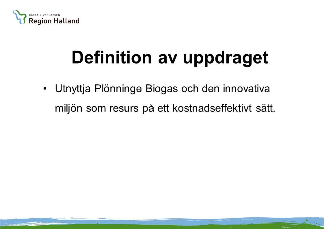 Definition av uppdraget Utnyttja Plönninge Biogas och den innovativa miljön som resurs på ett kostnadseffektivt sätt.
