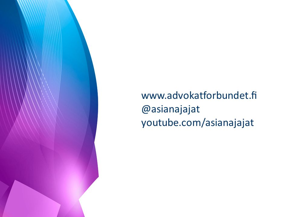www.advokatforbundet.fi @asianajajat youtube.com/asianajajat