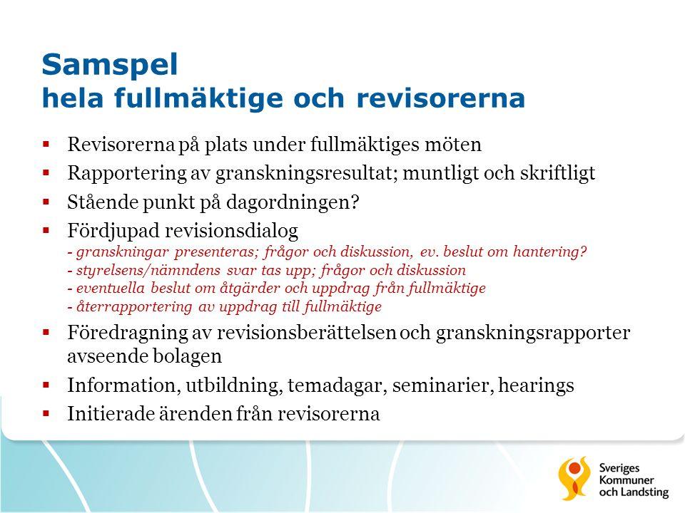 Samspel hela fullmäktige och revisorerna  Revisorerna på plats under fullmäktiges möten  Rapportering av granskningsresultat; muntligt och skriftligt  Stående punkt på dagordningen.