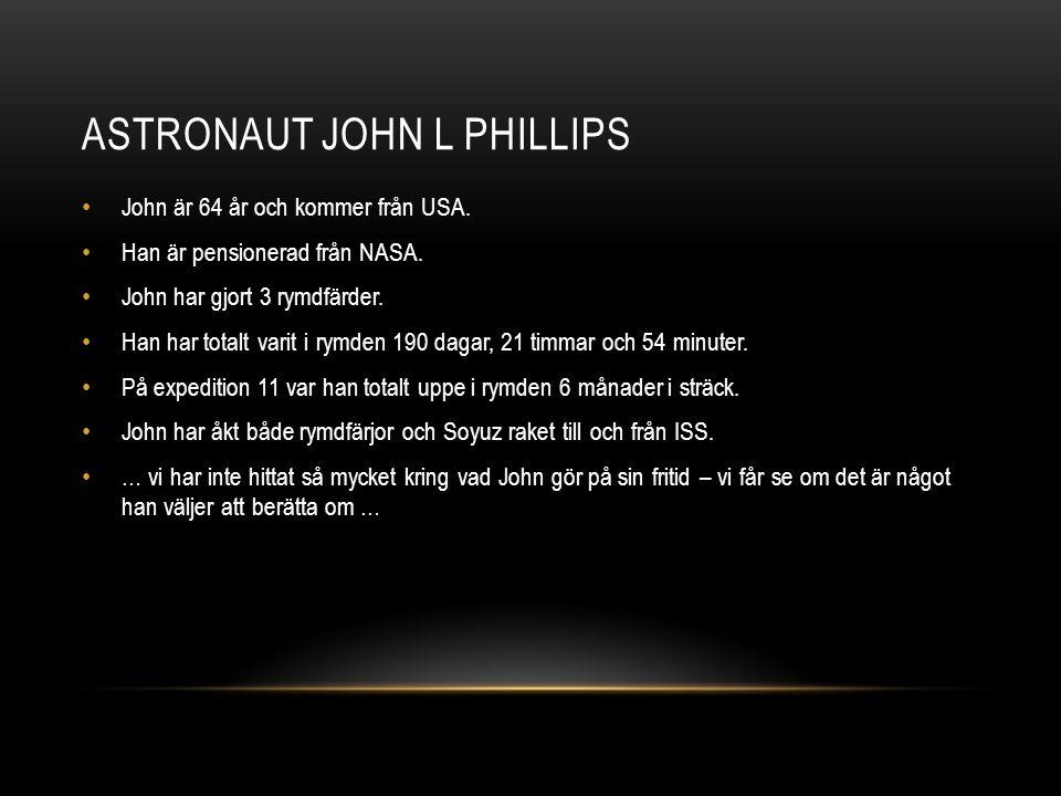 ASTRONAUT JOHN L PHILLIPS John är 64 år och kommer från USA.