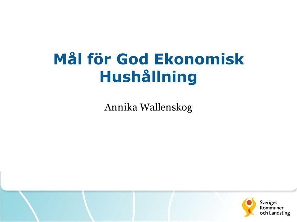 Mål för God Ekonomisk Hushållning Annika Wallenskog