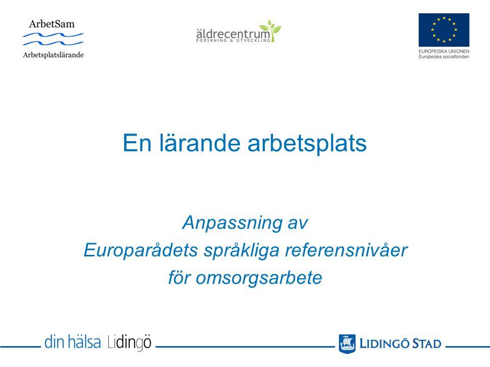 Anpassning av Europarådets språkliga referensnivåer för omsorgsarbete En lärande arbetsplats