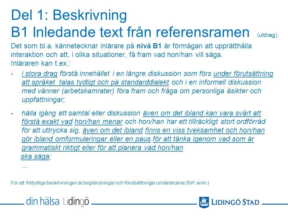 Del 1: Beskrivning B1 Inledande text från referensramen (utdrag) Det som bl.a.