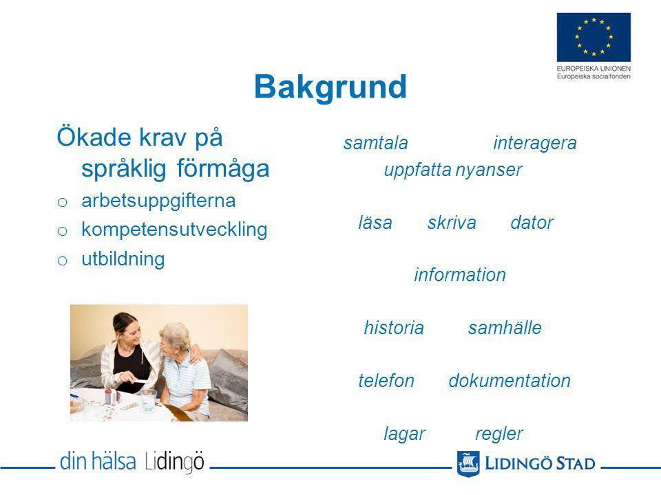 Att prata om språklig kompetens På arbetsplatserna I undervisningen Behov: öppet och naturligt samtala om språklig kompetens och språkliga krav i arbetet -konkret och objektivt tolka och beskriva språkliga krav i arbetsuppgifterna -relatera dessa till språklig kompetens -relatera mål i vård- och omsorgskurserna till det praktiska arbetet -lämplig nivå för språkstöd/språkutbildning