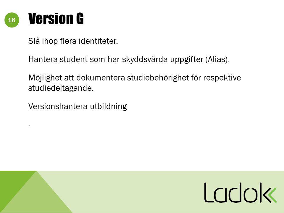 16 Version G Slå ihop flera identiteter. Hantera student som har skyddsvärda uppgifter (Alias).