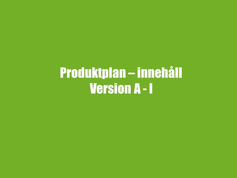 Produktplan – innehåll Version A - I
