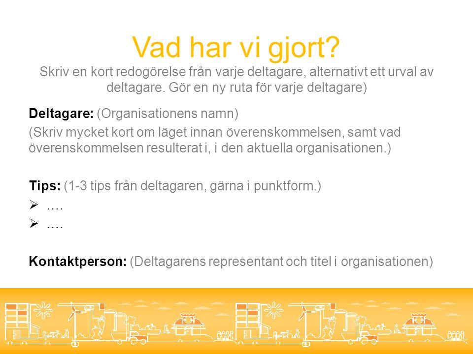 Läs mer (Lägg in några länktips som knyter an till överenskommelsens område.) E-posta rapporten till info.miljo@vgregion.seinfo.miljo@vgregion.se