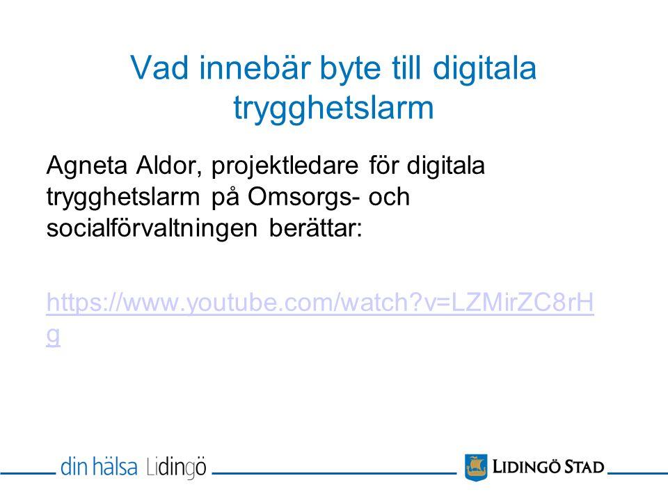Vad innebär byte till digitala trygghetslarm Agneta Aldor, projektledare för digitala trygghetslarm på Omsorgs- och socialförvaltningen berättar: http