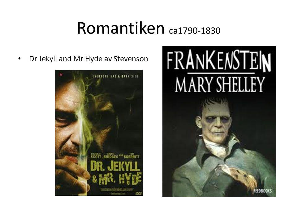 Romantiken ca1790-1830 Dr Jekyll and Mr Hyde av Stevenson