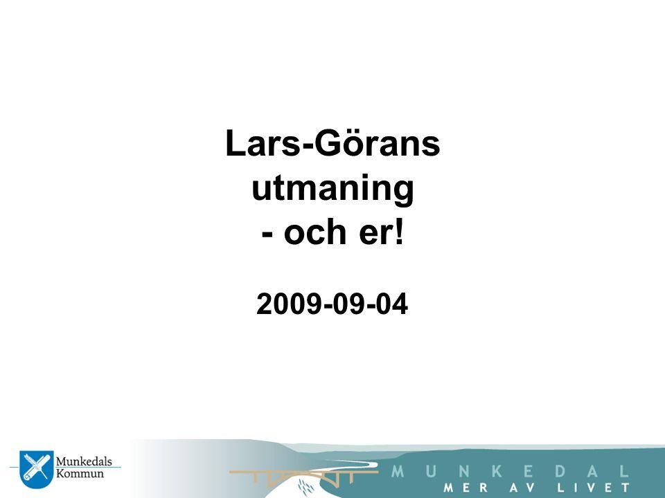 Lars-Görans utmaning - och er! 2009-09-04