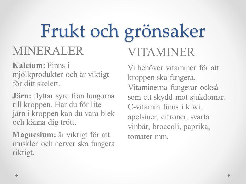 Frukt och grönsaker VITAMINER Vi behöver vitaminer för att kroppen ska fungera. Vitaminerna fungerar också som ett skydd mot sjukdomar. C-vitamin finn