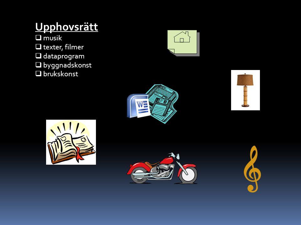 Upphovsrätt  musik  texter, filmer  dataprogram  byggnadskonst  brukskonst