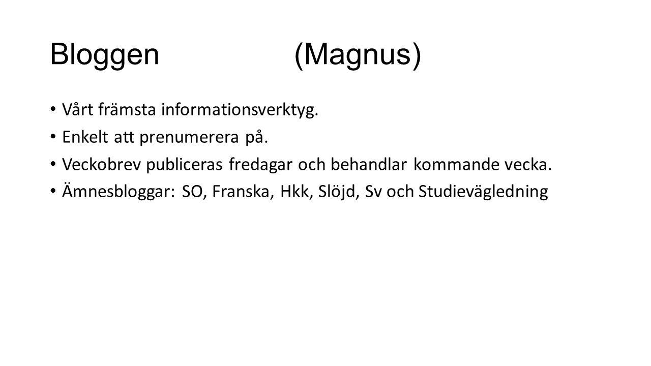 Bloggen(Magnus) Vårt främsta informationsverktyg. Enkelt att prenumerera på. Veckobrev publiceras fredagar och behandlar kommande vecka. Ämnesbloggar:
