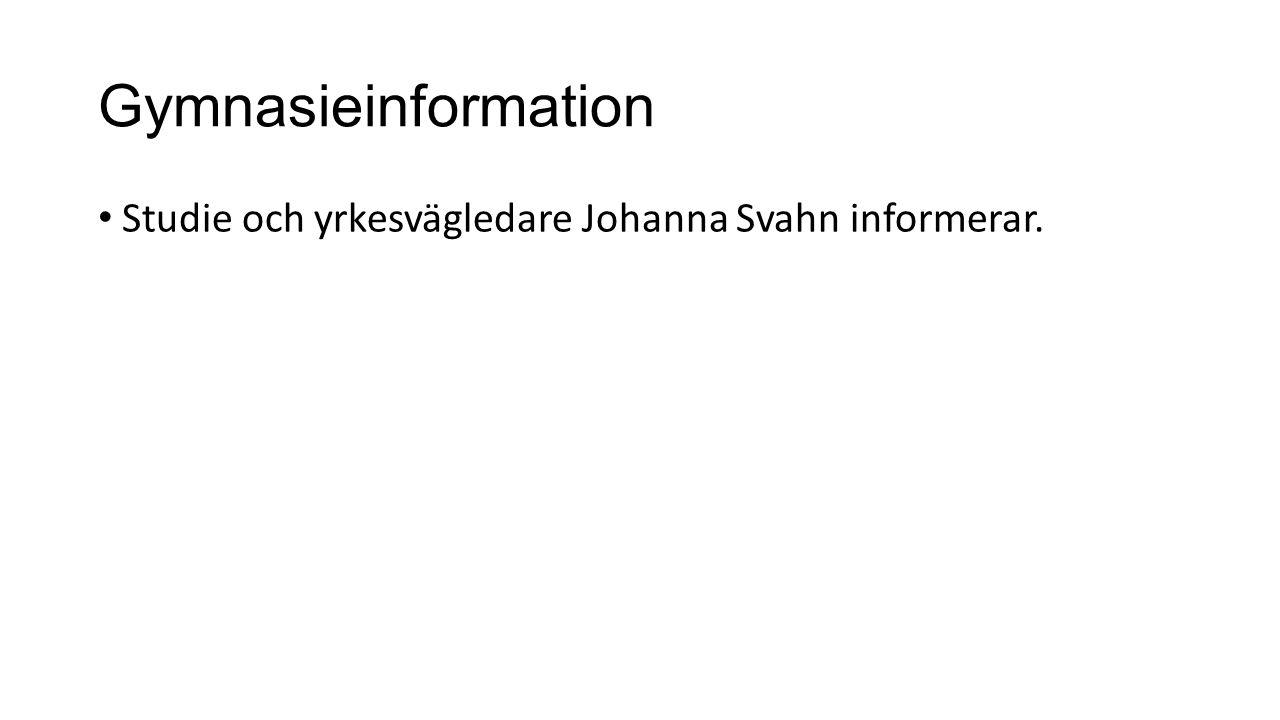 Gymnasieinformation Studie och yrkesvägledare Johanna Svahn informerar.