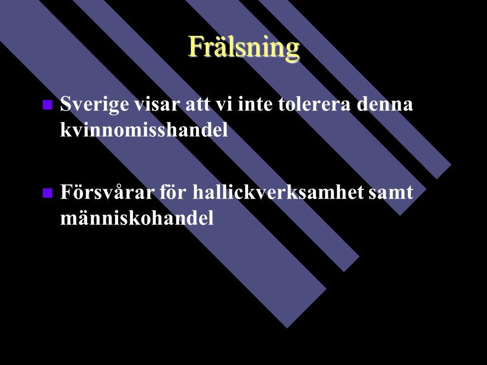 Frälsning Sverige visar att vi inte tolerera denna kvinnomisshandel Försvårar för hallickverksamhet samt människohandel