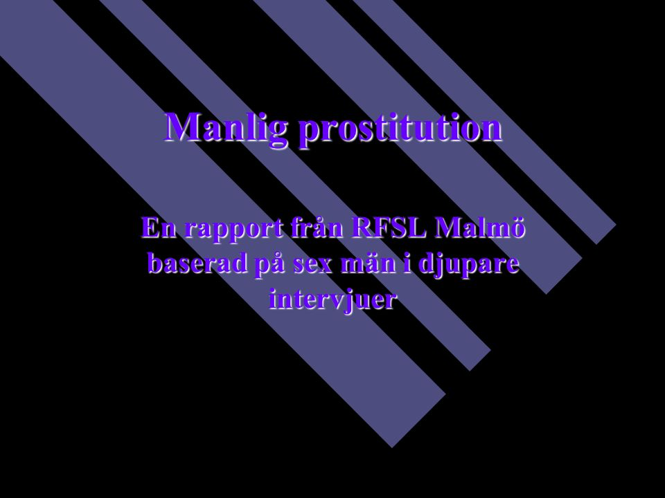 Manlig prostitution Smarta Smarta killar som vill känna pengar.