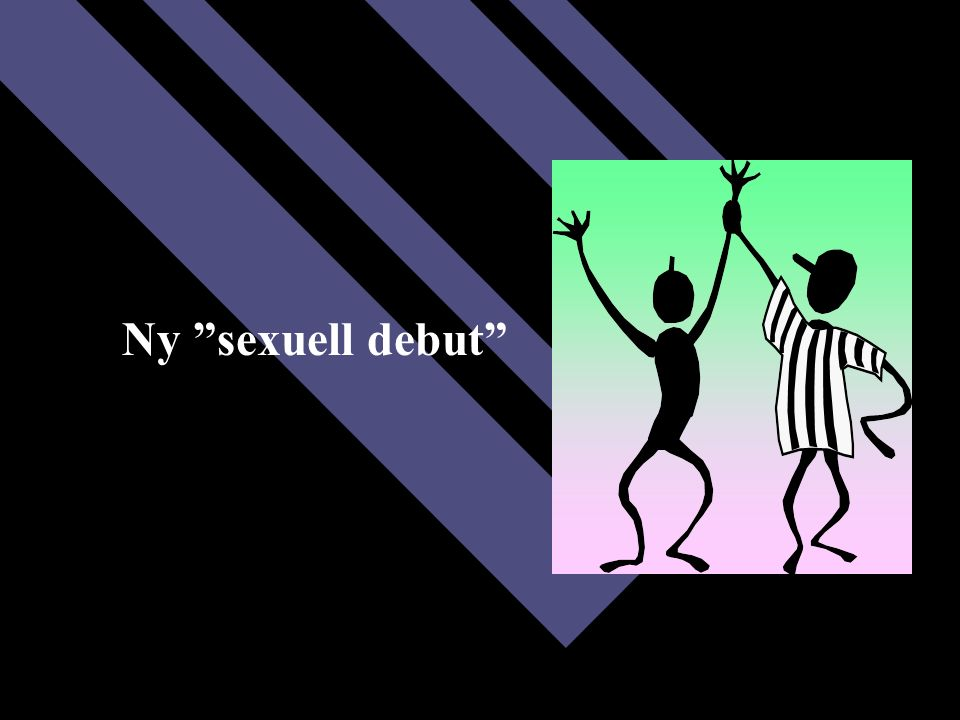 "Ny ""sexuell debut"""