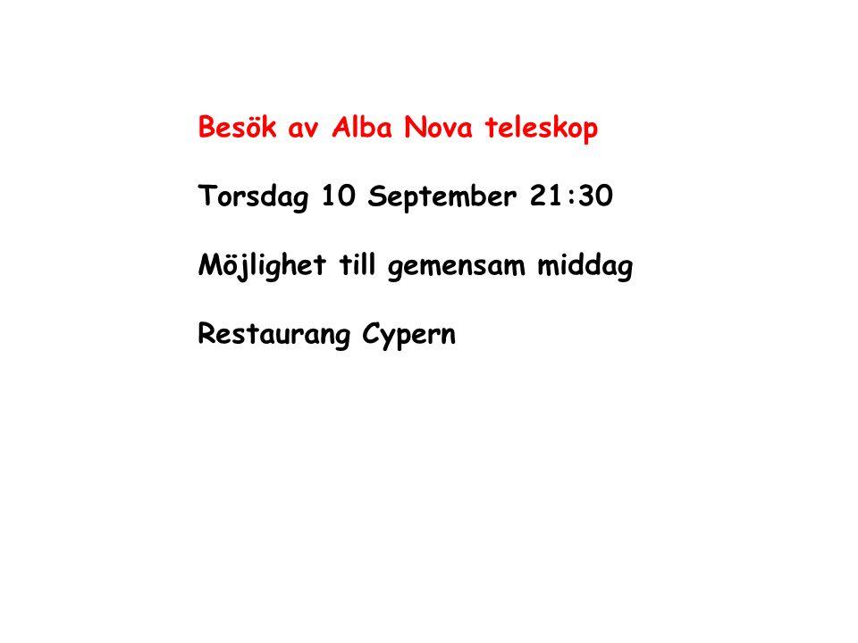Besök av Alba Nova teleskop Torsdag 10 September 21:30 Möjlighet till gemensam middag Restaurang Cypern