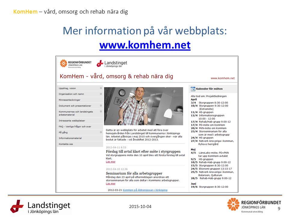 2015-10-04 9 KomHem – vård, omsorg och rehab nära dig Mer information på vår webbplats: www.komhem.net www.komhem.net