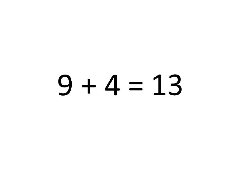 9 + 4 = 13
