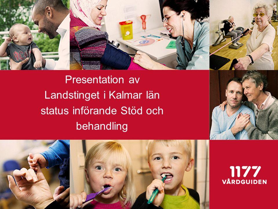 Presentation av Landstinget i Kalmar län status införande Stöd och behandling