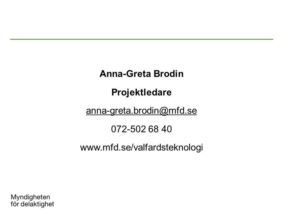 Anna-Greta Brodin Projektledare anna-greta.brodin@mfd.se 072-502 68 40 www.mfd.se/valfardsteknologi
