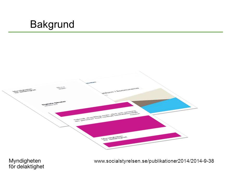 Bakgrund www.socialstyrelsen.se/publikationer2014/2014-9-38